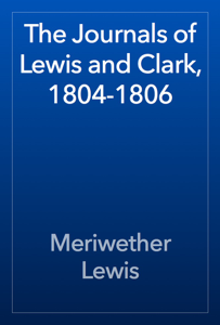 The Journals of Lewis and Clark, 1804-1806 Book Review