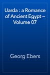 Uarda  A Romance Of Ancient Egypt  Volume 07