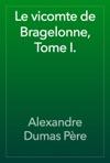 Le Vicomte De Bragelonne Tome I