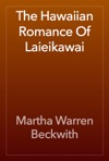 The Hawaiian Romance Of Laieikawai