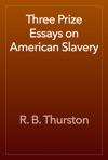 Three Prize Essays On American Slavery