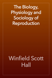 The Biology, Physiology and Sociology of Reproduction book