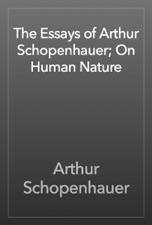 The Essays Of Arthur Schopenhauer On Human Nature By Arthur  The Essays Of Arthur Schopenhauer On Human Nature