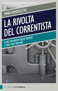 La rivolta del correntista da Mario Bortoletto