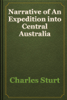 Charles Sturt - Narrative of An Expedition into Central Australia artwork