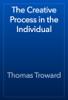 Thomas Troward - The Creative Process in the Individual artwork