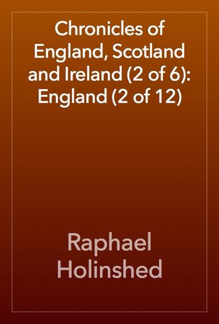 Chronicles of England, Scotland and Ireland (2 of 6): England