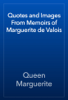 Queen Marguerite - Quotes and Images From Memoirs of Marguerite de Valois artwork
