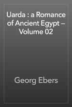 Uarda : A Romance Of Ancient Egypt — Volume 02