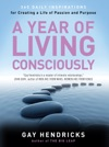 A Year Of Living Consciously