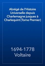 ABRéGé DE LHISTOIRE UNIVERSELLE DEPUIS CHARLEMAGNE JUSQUES à CHARLEQUINT (TOME PREMIER)