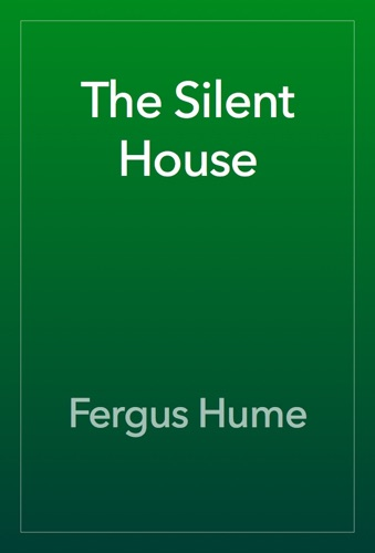 Fergus Hume - The Silent House