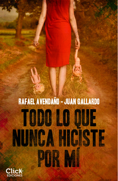 Todo lo que nunca hiciste por mí por Rafael Avendaño & Juan Gallardo