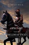 Download and Read Online De Opkomst Van De Heldhaftige (Koningen En Tovenaars—Boek 2)