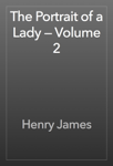 The Portrait of a Lady — Volume 2