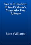 Free As In Freedom Richard Stallmans Crusade For Free Software