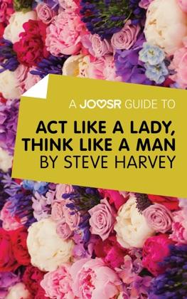 A Joosr Guide to... Act Like a Lady, Think Like a Man by Steve Harvey image