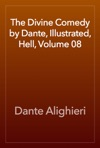 The Divine Comedy By Dante Illustrated Hell Volume 08