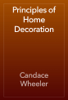 Candace Wheeler - Principles of Home Decoration artwork