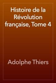 Histoire De La R Volution Fran Aise Tome 4