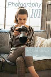Photography 101: The Digital Photography Guide for Beginners book
