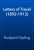 Rudyard Kipling - Letters of Travel (1892-1913) artwork