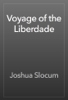 Joshua Slocum - Voyage of the Liberdade artwork