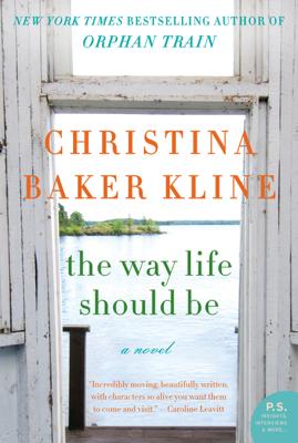Christina Baker Kline - The Way Life Should Be book