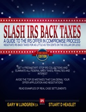 SLASH IRS BACK TAXES - Negotiate IRS Back Taxes for as Little as Ten Cents on the Dollar