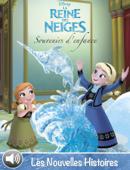 Souvenirs d'enfance - La Reine des Neiges - Les nouvelles histoires