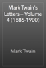 Mark Twain - Mark Twain's Letters — Volume 4 (1886-1900) artwork