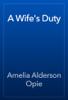 Amelia Alderson Opie - A Wife's Duty artwork