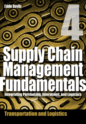 Supply Chain Management Fundamentals, Module 4 - Eddie Davila book