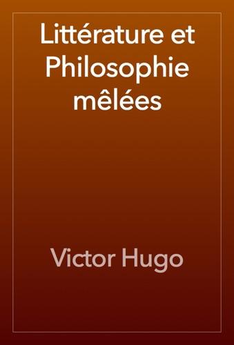 Victor Hugo - Littérature et Philosophie mêlées