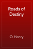 O. Henry - Roads of Destiny artwork