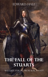 THE FALL OF THE STUARTS - WESTERN EUROPE FROM 1678-1697