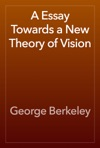 A Essay Towards A New Theory Of Vision