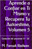 Aprende a Confiar en Ti Mismo y Recupera Tu Autoestima, Volumen 5