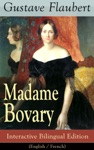 Madame Bovary - Interactive Bilingual Edition English  French
