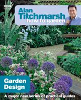 Alan Titchmarsh - Alan Titchmarsh How to Garden: Garden Design artwork