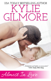 Almost in Love - Kylie Gilmore book summary