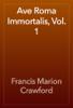 Francis Marion Crawford - Ave Roma Immortalis, Vol. 1 artwork