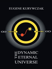 Download and Read Online The Dynamic Eternal Universe