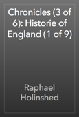 Chronicles (3 of 6): Historie of England (1 of 9)