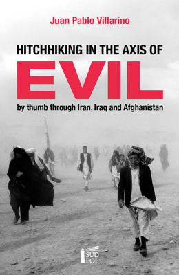 Hitchhiking in the Axis of Evil - Juan Pablo Villarino book