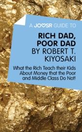 A Joosr Guide To Rich Dad Poor Dad By Robert T Kiyosaki