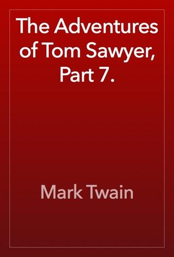 Mark Twain - The Adventures of Tom Sawyer, Part 7.