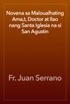 Novena Sa Maloualhating Amat Doctor At Ilao Nang Santa Iglesia Na Si San Agustin