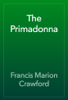 Francis Marion Crawford - The Primadonna artwork