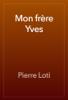 Pierre Loti - Mon frГЁre Yves artwork
